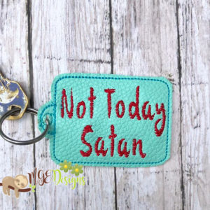Not Today Satan Key Fob Machine Embroidery Design Digital Download MGEDesigns