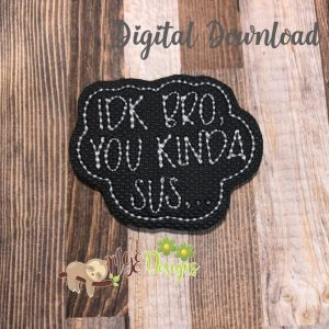 You Kinda Sus Feltie Machine Embroidery Design Digital Download by MGEDesigns